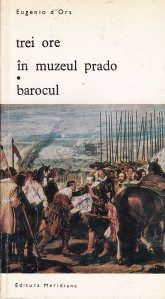 Trei ore in muzeul Prado. Barocul