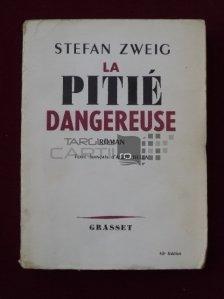 La pitie dangereuse