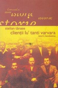 Clientii lu` tanti Varvara. Istorii clandestine