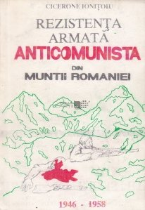 Rezistenta armata anticomunista din muntii Romaniei