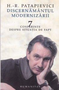 Discernamantul modernizarii. 7 conferinte despre situatia de fapt