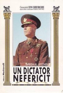 Un dictator nefericit: Maresalul Antonescu