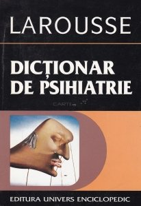Dictionar de psihiatrie si de psihopatologie clinica