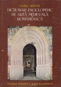 Dictionar enciclopedic de arta medievala romaneasca