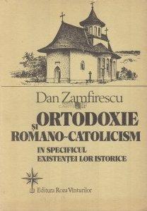 Ortodoxie si romano-catolicism in specificul existentei lor istorice