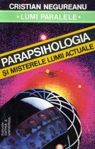 Parapsihologia si misterele lumii actuale