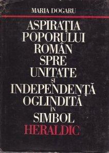 Aspiratia poporului roman spre unitate si independenta oglindita in simbol heraldic