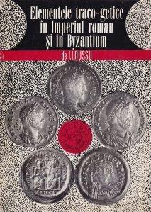 Elementele traco-getice in Imperiul roman si in Byzantium