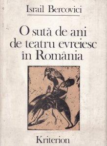 O suta de ani de teatru evreiesc in Romania