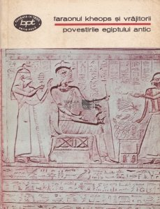 Faraonul Kheops si vrajitorii