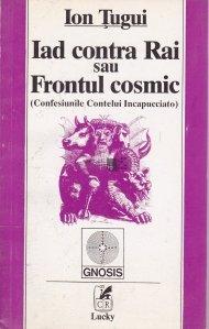 Iad contra Rai sau Frontul cosmic