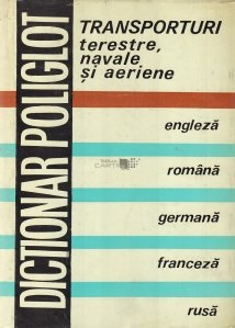 Dictionar poliglot de transporturi terestre, navale si aeriene
