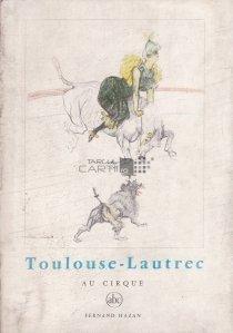 Toulouse-Lautrec au cirque