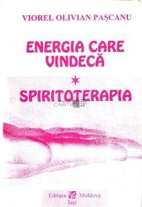 Energia care vindeca. Spiritoterapia