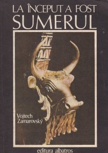 La inceput a fost Sumerul
