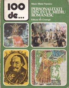 100 de personalitati din evul mediu Romanesc
