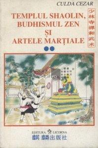 Templul Shaolin, budhismul zen si artele martiale