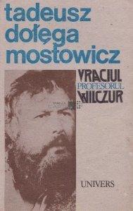 Vraciul. Profesorul Wilczur