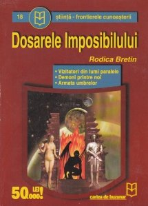 Dosarele imposibilului