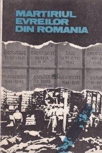 Martiriul evreilor din Romania (1940-1944)