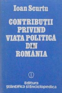 Contributii privind viata politica din Romania