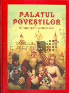 Palatul povestilor pentru copii mari si mici