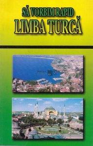 Sa vorbim rapid limba turca