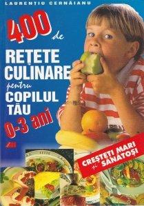 400 de retete culinare pentru copilul tau