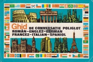 Ghid de conversatie poliglot roman-englez-german-francez-italian-spaniol