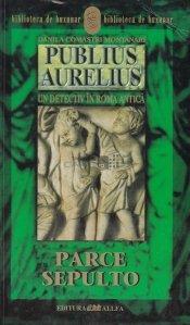 Publius Aurelius. Parce Sepulto