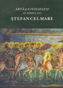 Arta si civilizatie in timpul lui Stefan cel Mare