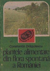 Plantele alimentare din flora spontana a Romaniei