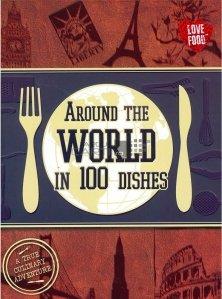 Around the world in 100 dishes / In jurul lumii in 100 de preparate. A aventura culinara