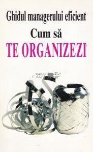 Cum sa te organizezi