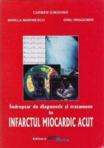 Indreptar de diagnostic si tratament in infarctul miocardic acut