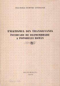 Uniatismul Din Transilvania. Incercare De Dezmembrare A Popurului Roman.