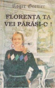 Florenta Ta Vei Parasi-o!