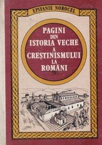 Pagini din istoria veche a crestinismului la romani