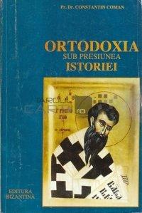 Ortodoxia Sub Presiunea Istoriei