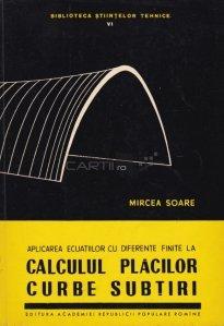 Aplicarea ecuatiilor cu diferente finite la calculul placilor curbe subtiri