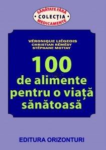 100 de alimente pentru o viata sanatoasa