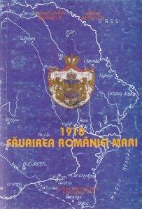 1918 Faurirea Romanie Mari