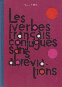 Les verbes francais, conjugues sans abreviations