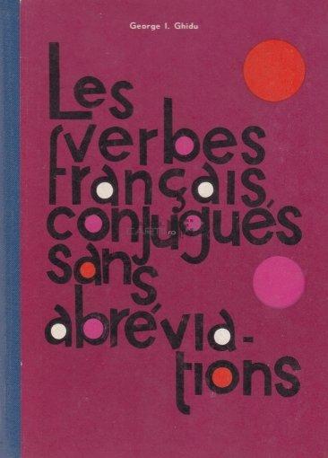 George I Ghidu Les Verbes Francais Conjugues Sans Ab