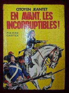 Citoyen Jeantet. En Avant, Les Incorruptibles!
