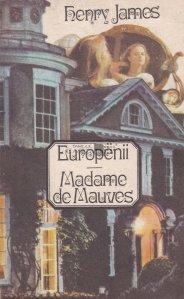 Europenii. Madame de Mauves