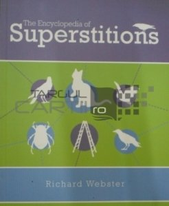 The Encyclopedia of Superstitions / Enciclopedia Superstitiilor