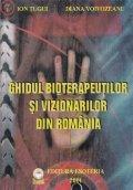 Ghidul bioterapeutilor si vizionarilor din Romania