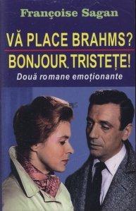 Va place Brahms? Bonjour, tristete!