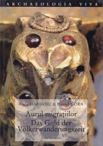 Aurul migratiilor / Das gold der volkerwanderungszeit
